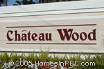 sign in front of Chateau Wood in Delray Beach